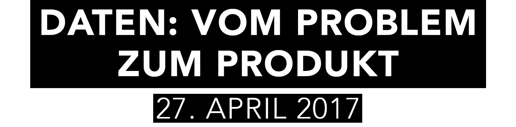 Daten: Vom Problem Zum Produkt
